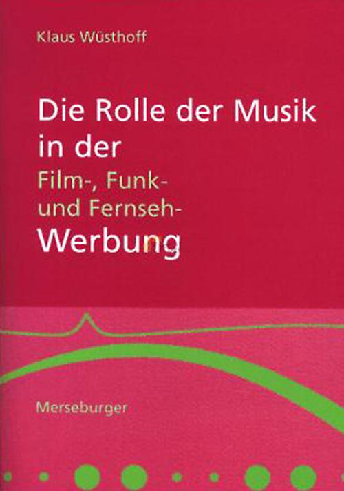 Die Rolle der Musik in der Werbung - Fachbuch